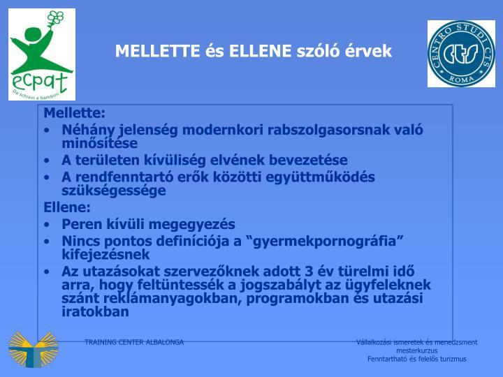 MELLETTE és ELLENE szóló érvek