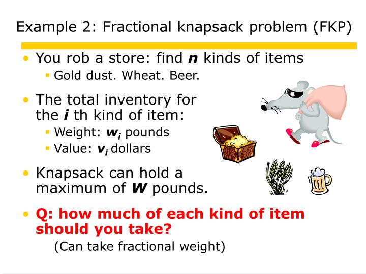 Example 2: Fractional knapsack problem (FKP)
