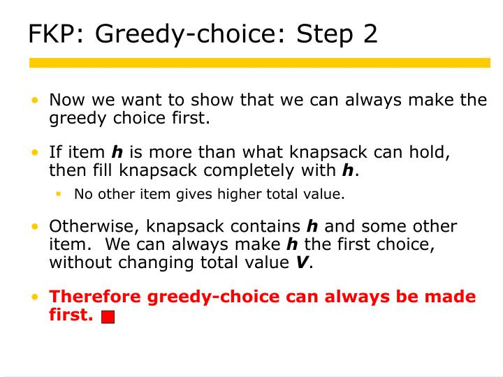 FKP: Greedy-choice: Step 2