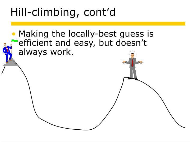 Hill-climbing, cont'd