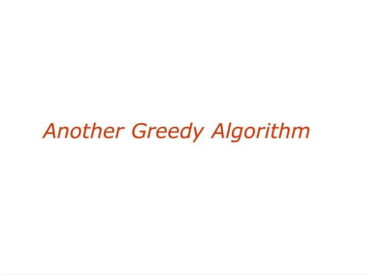 Another Greedy Algorithm