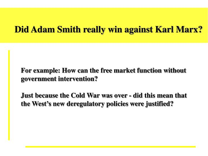 Did Adam Smith really win against Karl Marx?