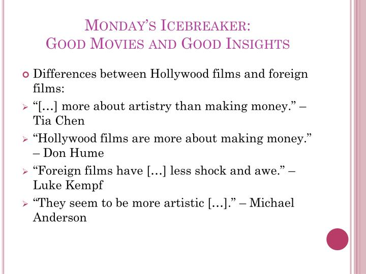 Monday s icebreaker good movies and good insights
