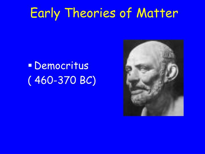 Early Theories of Matter