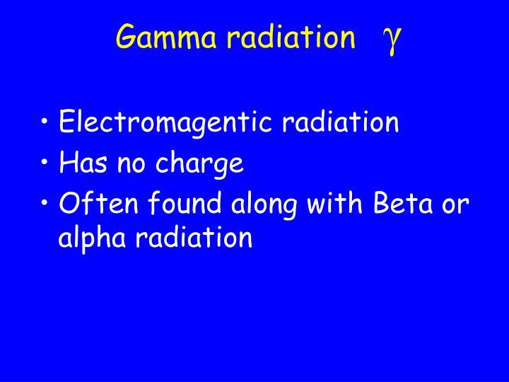 Gamma radiation