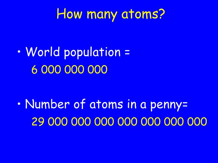 How many atoms?