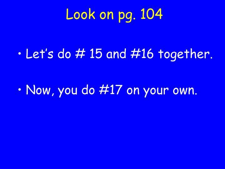 Look on pg. 104