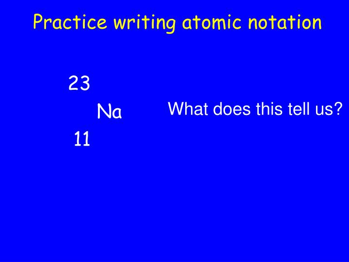 Practice writing atomic notation