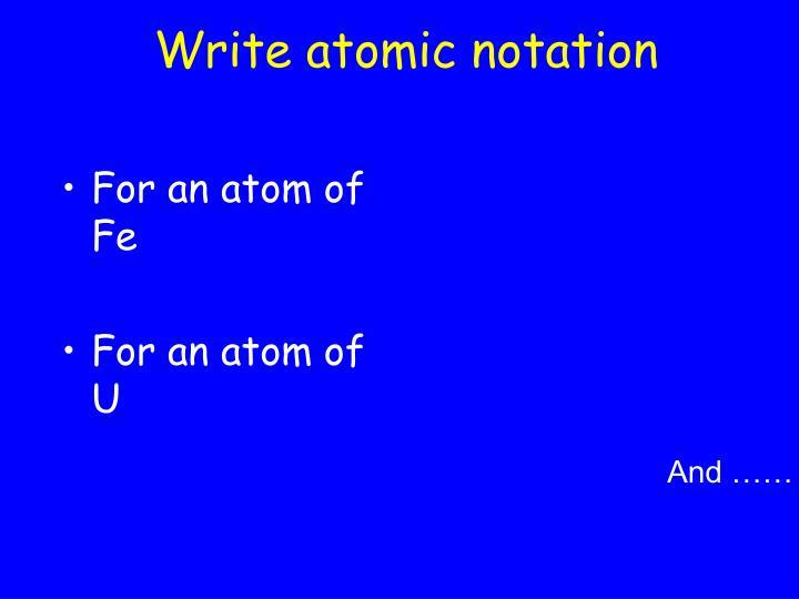 Write atomic notation