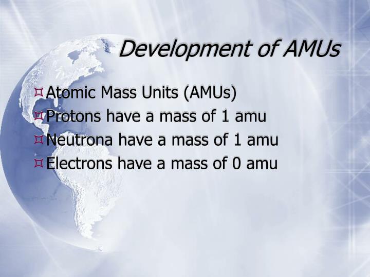 Development of AMUs