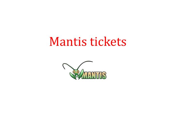 Mantis tickets