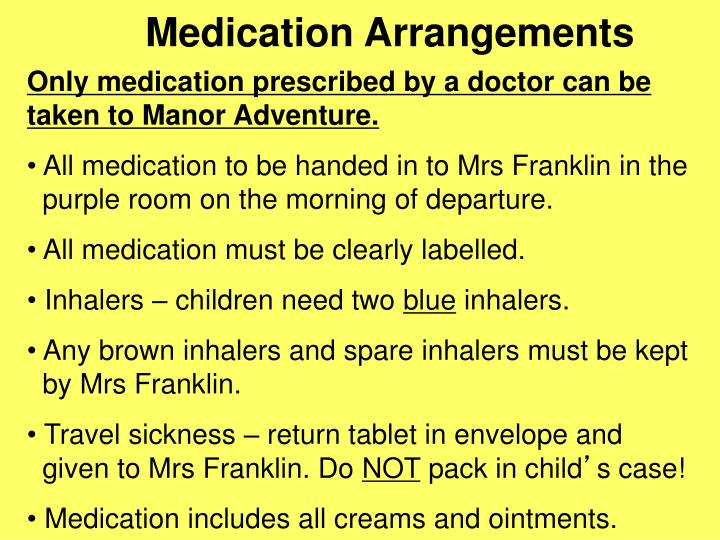 Medication Arrangements
