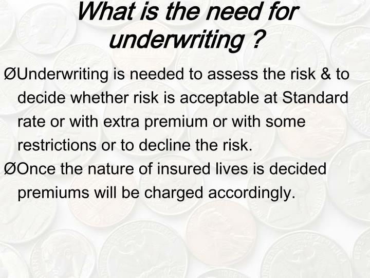 introduction to underwriting This subject provides an introduction to insurance underwriting it examines the  knowledge and skills required to assess and evaluate risk against appropriate.