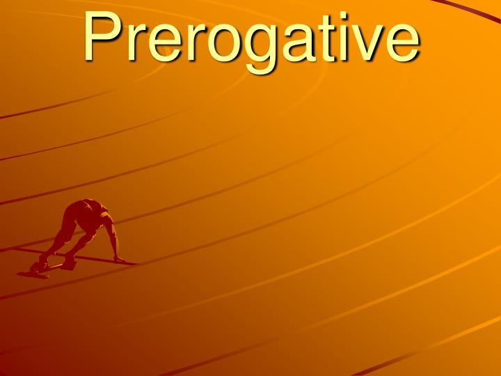 Prerogative