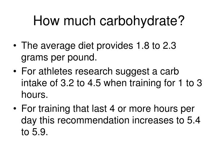 How much carbohydrate?