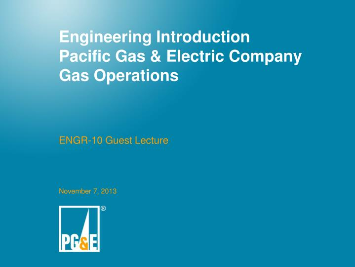 Engineering introduction pacific gas electric company gas operations