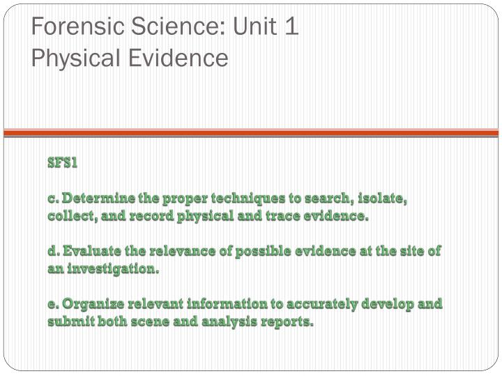unit1 forensics Forensic science course description: forensic science in its broadest  definition is the application of science  unit 1 vocabulary & map.