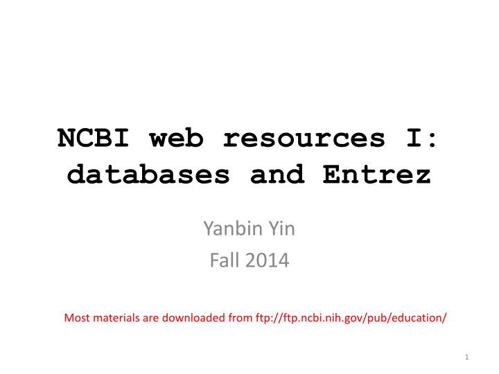 Ncbi web resources i databases and entrez