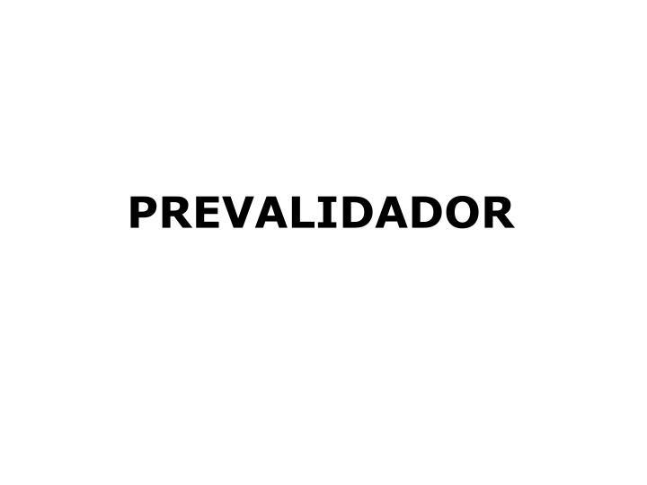 PREVALIDADOR