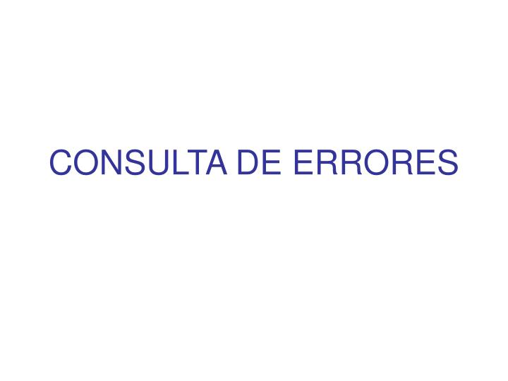 CONSULTA DE ERRORES