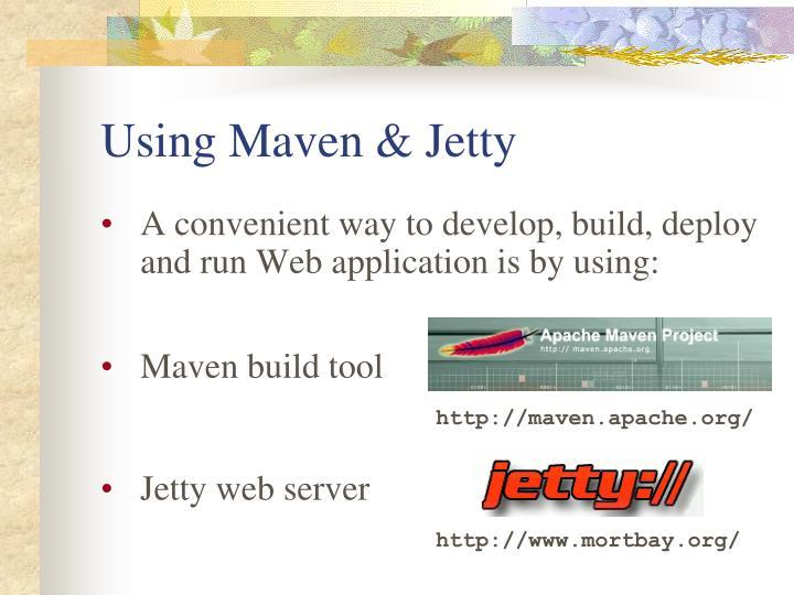 Using Maven & Jetty