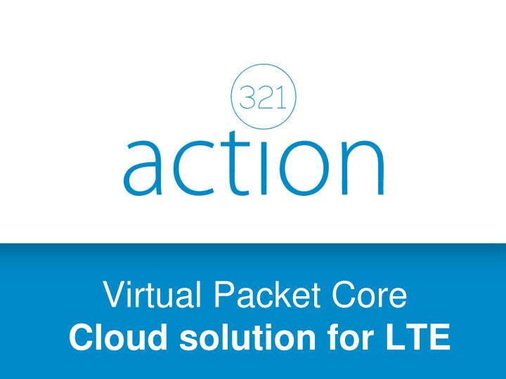 Virtual packet core cloud solution for lte