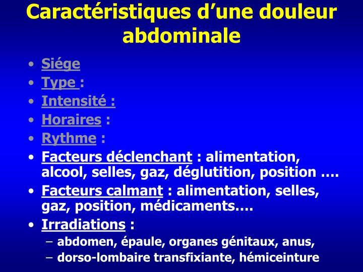 Caractéristiques d'une douleur abdominale