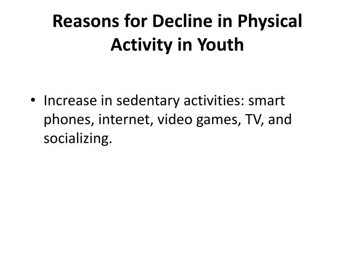 Reasons for Decline in Physical Activity in Youth