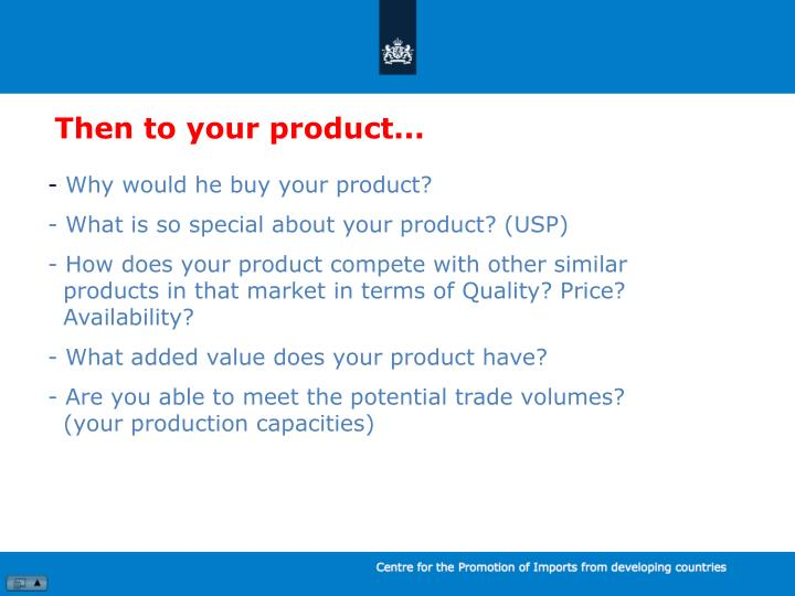 Then to your product...