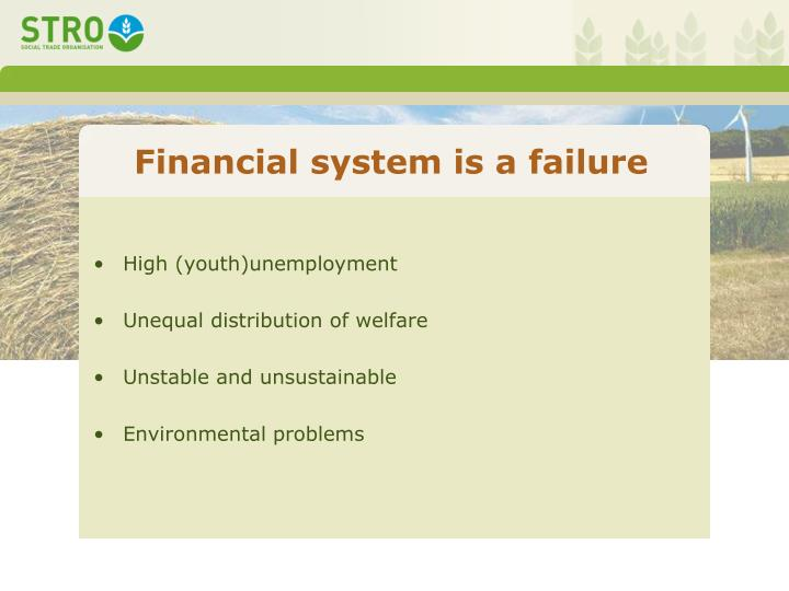 Financial system is a failure