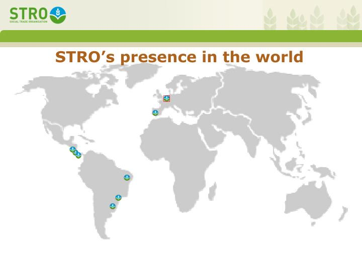 STRO's presence in the world