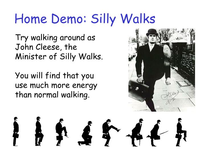 Home Demo: Silly Walks