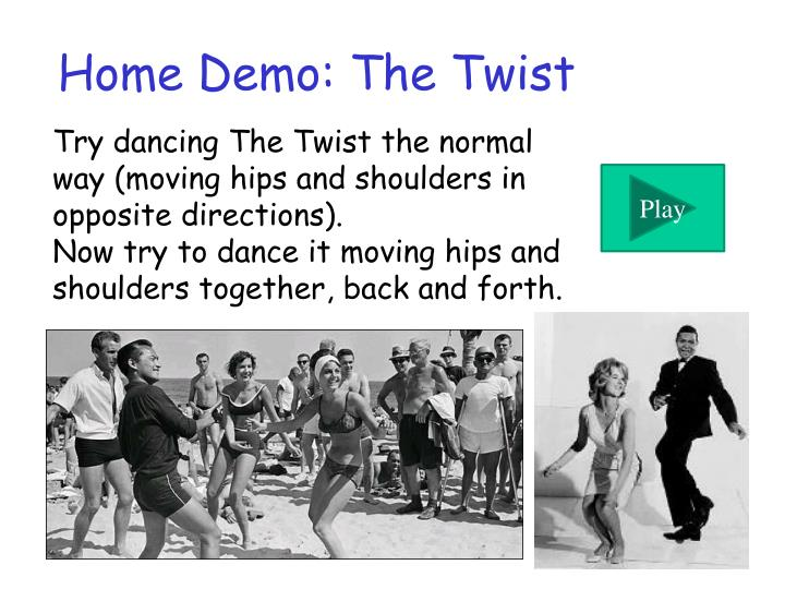 Home Demo: The Twist