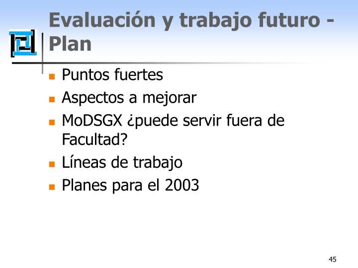 Evaluación y trabajo futuro - Plan