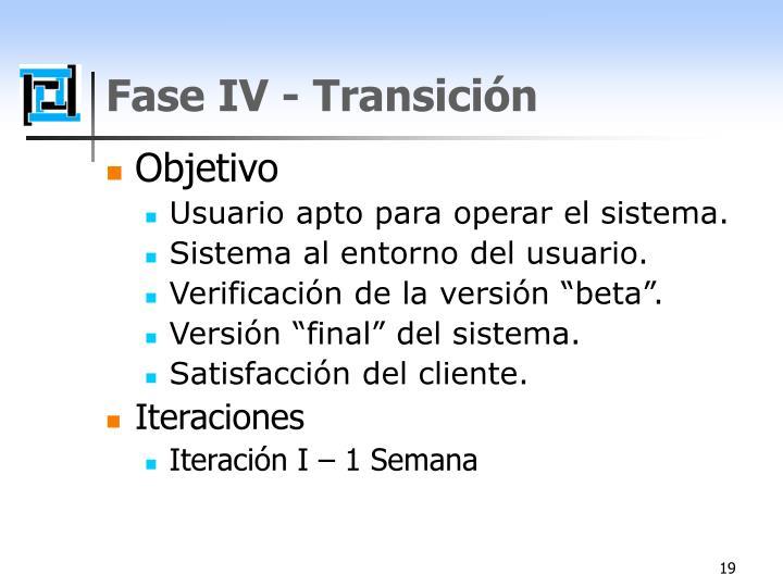 Fase IV - Transición