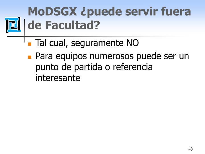 MoDSGX ¿puede servir fuera de Facultad?