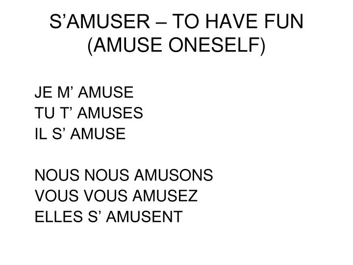 S'AMUSER – TO HAVE FUN