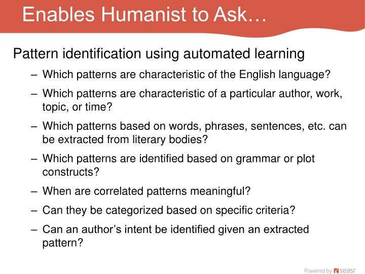 Enables Humanist to Ask…