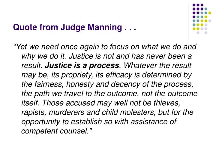 Quote from Judge Manning . . .