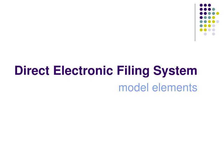 Direct Electronic Filing System