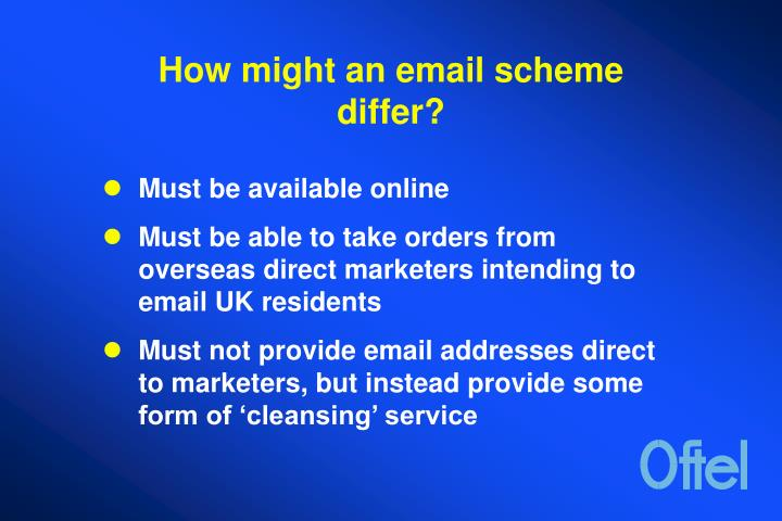How might an email scheme differ?