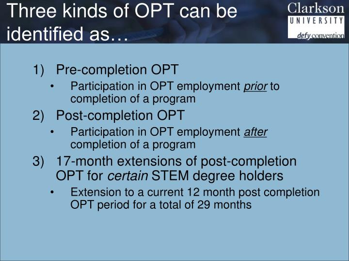 Three kinds of OPT can be identified as…