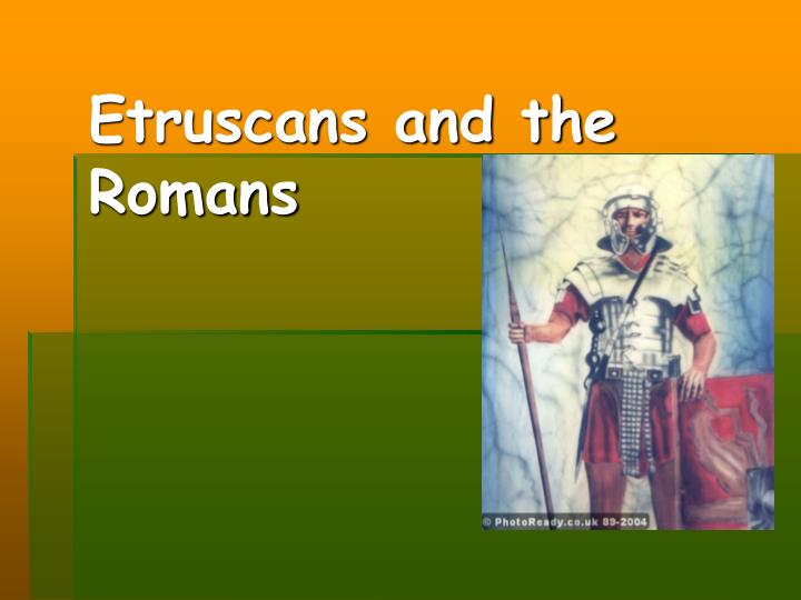 Etruscans and the romans