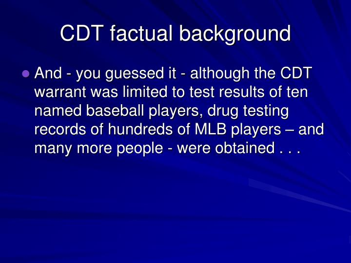 CDT factual background