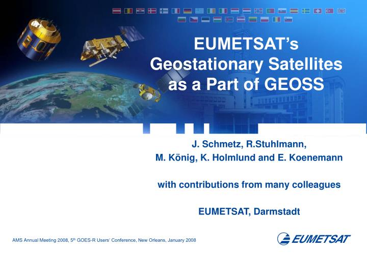 Eumetsat s geostationary satellites as a part of geoss
