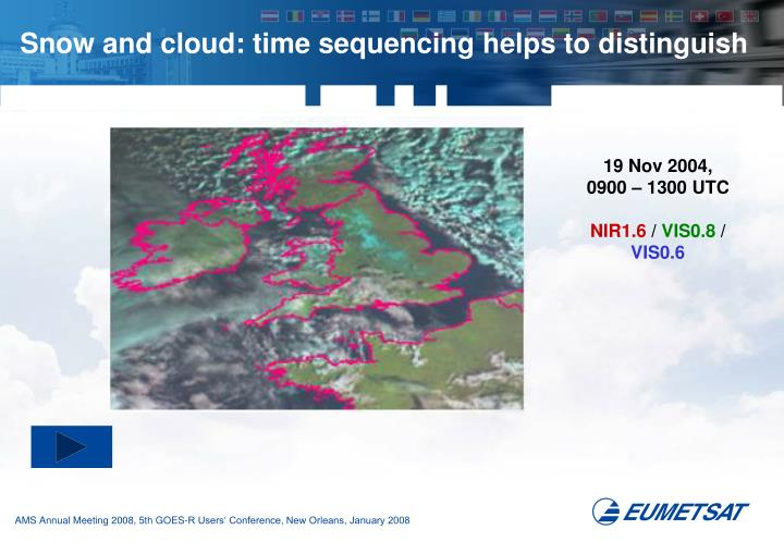 Snow and cloud: time sequencing helps to distinguish