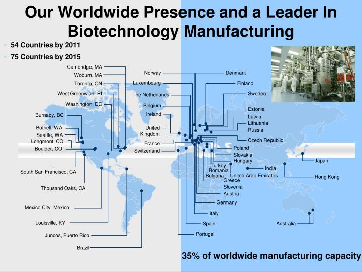 Our Worldwide Presence and a Leader In Biotechnology Manufacturing