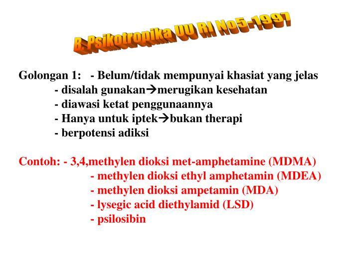 B. Psikotropika UU RI No5-1997