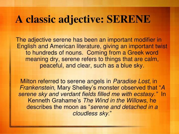 A classic adjective: SERENE