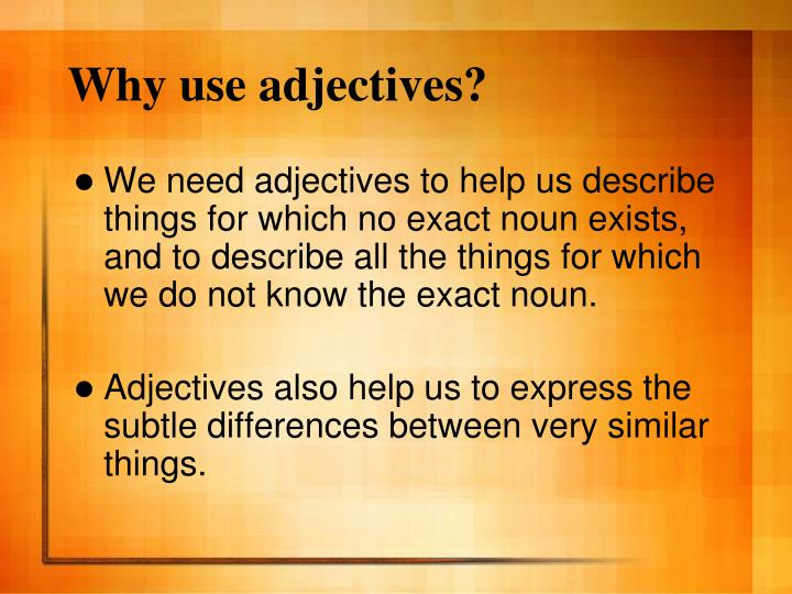 Why use adjectives?
